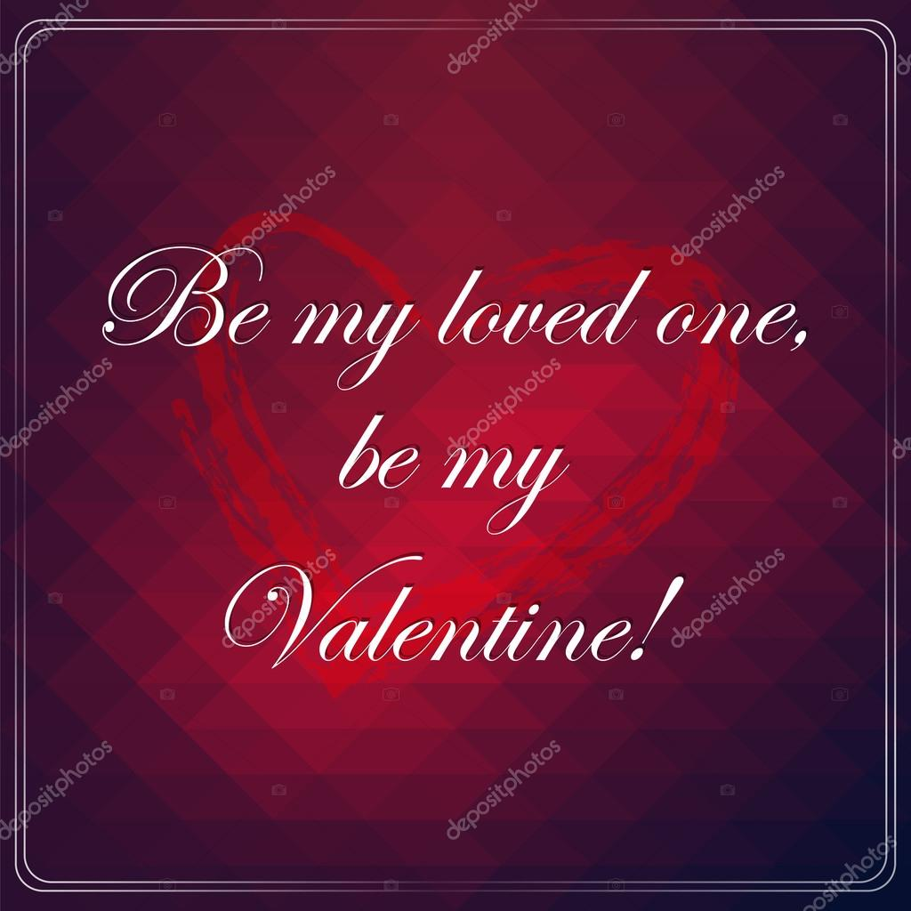 Valentines Love Quotes Be My Valentine Love Quotes  My Friends Always Ask Me Why Do I