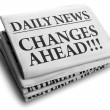 Changes ahead daily newspaper headline — Stock Photo