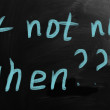 "Stock Photo: ""If not now, when?"" handwritten with white chalk on blackboard"