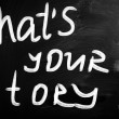 """What is your story"" handwritten with white chalk on a blackboar — Stockfoto #28198931"