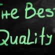 "Stock Photo: ""The best quality"" handwritten with white chalk on a blackboard"