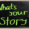 What is your story handwritten with chalk on a blackboard — Stock Photo