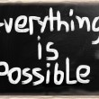Everything is possible handwritten with chalk on a blackboard — Stock Photo