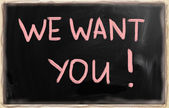 We want you with a chalk on blackboard — Stock Photo
