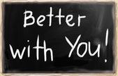 Better with you! — Stock Photo