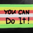 """You can do it"" handwritten with white chalk on a blackboard — Stock Photo #30196833"