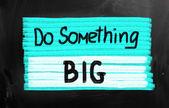 Do something big! — Stock Photo
