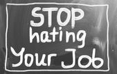 Stop Hating Your Job Concept — Stock Photo