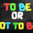 Stock Photo: To Be Or Not To Be Concept