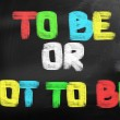 To Be Or Not To Be Concept — Stock Photo