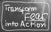 Transform Fear Into Action Concept — Stock Photo
