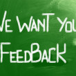 Stock Photo: We Want Your Feedback Concept