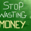 Stock Photo: Stop Wasting Money Concept