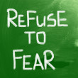 Stock Photo: Refuse To Fear Concept