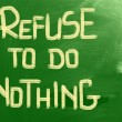 Refuse To Do Nothing Concept — Stock Photo #38647227