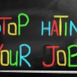 Stock Photo: Stop Hating Your Job Concept