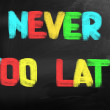 Never Too Late Concept — Stock Photo