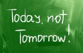 Today, Not Tomorrow Concept — Stock Photo