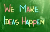 We Make Ideas Happen Concept — Stock Photo