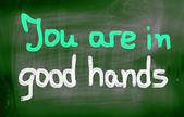 You Are In Good Hands Concept — Stock Photo