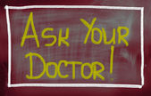 Ask Your Doctor Concept — Stock Photo