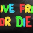 Stock Photo: Live Free Or Die Concept