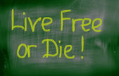 Live Free Or Die Concept — Stock Photo