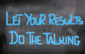 Let Your Results Do The Talking Concept — Stok fotoğraf
