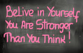 Belive In Yourself You Are Stronger Than You Think Concept — Photo