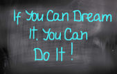 If You Can Dream It You Can Do It Concept — Stock Photo