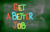 Get A Better Job Concept — Zdjęcie stockowe