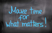Make Time For What Matters Concept — Stock Photo
