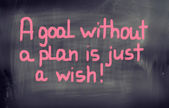 A Goal Without A Plan Is Just A Wish Concept — Stock Photo