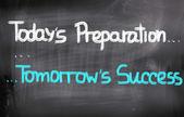 Today's Preparation Tomorrow's Success Concept — Stockfoto