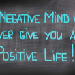 A Negative Mind Will Never Give You A Positive Life Concept — Stock Photo #46122593