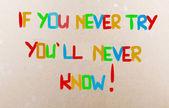 Jeśli nigdy nie nigdy nie będziesz wiedzieć koncepcja — Zdjęcie stockowe