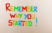 Remember Why You Started Concept — Foto de Stock