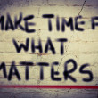 Make Time For What Matters Concept — Foto de Stock   #49297537