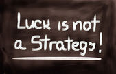 Luck Is Not A Strategy Concept — Stock Photo