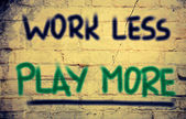 Work Less Play More Concept — Stock Photo