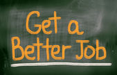 Get A Better Job Concept — Stock Photo