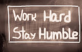 Work Hard Stay Humble Concept — Stockfoto
