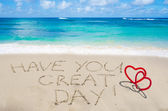 "Sign ""Have you great day"" with hearts on the beach — Stock Photo"