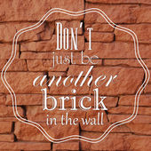 "Vector background with the quote ""Don't just be another brick in the wall"". — Stock Vector"