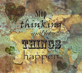 """Vector grunge background with the quote """"Stop thinking and let things happen"""". — Stock Vector"""