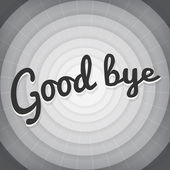 Good bye typography BW old movie screen — Stock Vector