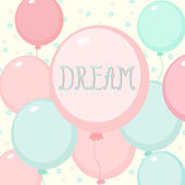 Dream. balloons background — Stock Vector