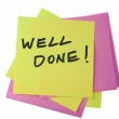 """Colorful Sticky Notes With """"Well Done!"""" Written Text On it — Stock Photo #38610103"""
