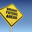 Bright future ahead sign — Stock Photo
