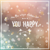 """Do what makes you happy"" card with blur and bokeh effect — Stock Vector"